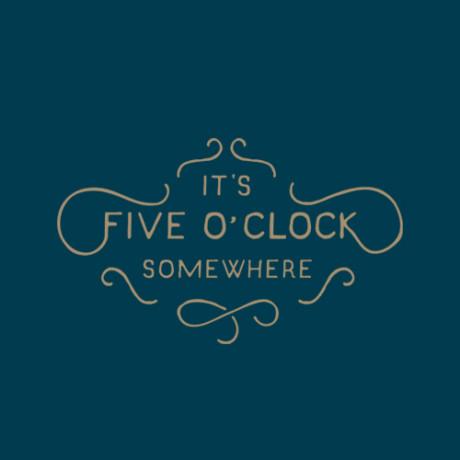 It's five o'clock somewhere